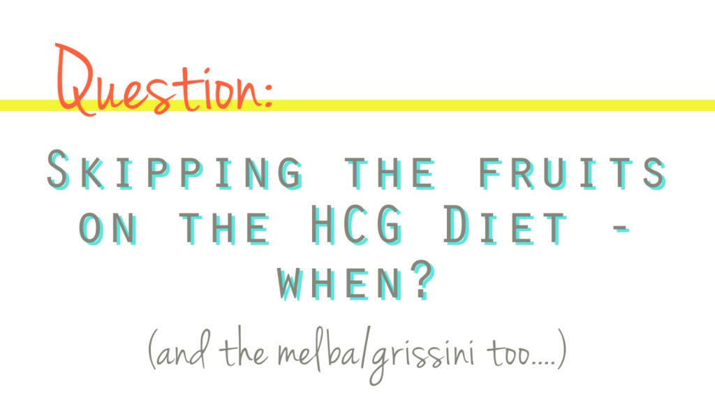 Should you skip the fruits on the hCG Diet? P2 Questions - hcgchica.com